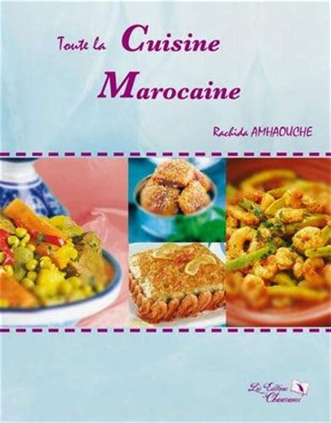 livre de cuisine marocaine toute la cuisine marocaine de rachida amhaouche lisez