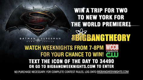Big Bang Theory Weeknights Sweepstakes - win a trip to the world premiere of batman v superman wccb charlotte