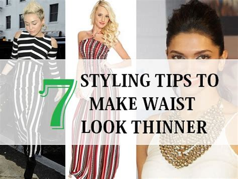 Tips To Look In Pictures by 7 Styling Tips To Make Your Waist Look Thinner And Slimmer