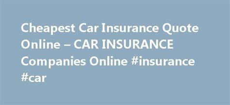 All Car Insurance Quotes by 25 Best Ideas About Car Insurance On Www Car