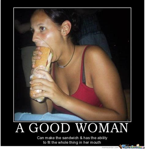 Good Sex Meme - a good woman can d really make many men happy