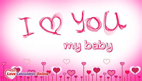 my baby i you my baby lovecalculator