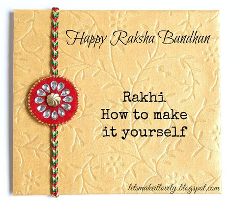 How To Make A Handmade Rakhi - let s make it lovely make a rakhi for raksha bandhan