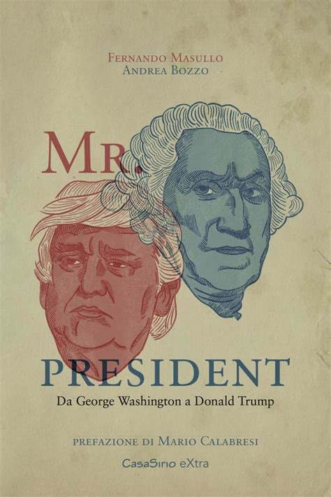 libro the president mr president da george washington a donald trump fernando masullo andrea bozzo libro