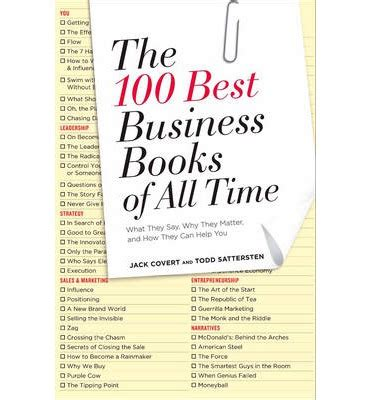 100 Dollar Mba Books by The 100 Best Business Books Of All Time Todd Sattersten