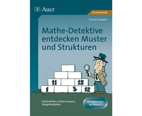 Muster Und Strukturen Mathe Detektive Entdecken Muster Und Strukturen Edumero De