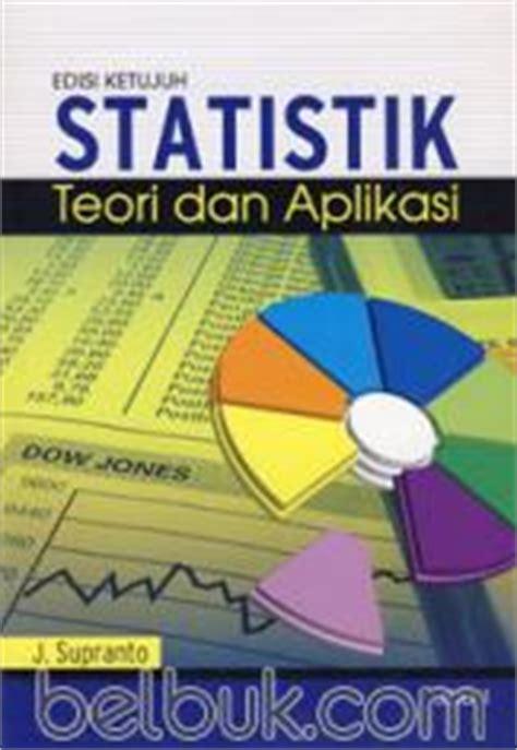 Ekonometrika Teori Dan Aplikasi Jilid 2 statistik teori dan aplikasi jilid 1 edisi 7 j supranto belbuk