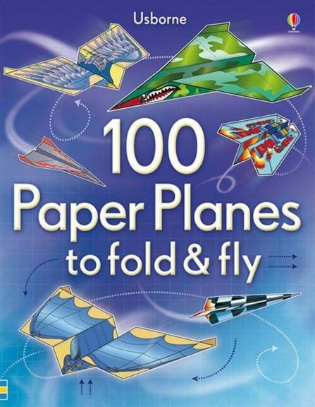 How To Make Paper Airplanes Book - 100 paper planes to fold and fly at usborne children s books