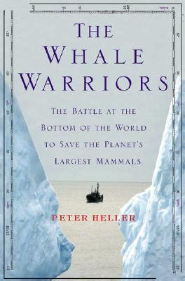 the whale warriors the battle at the bottom of the world to save the planet s largest mammals books the whale warriors the battle at the bottom of the world
