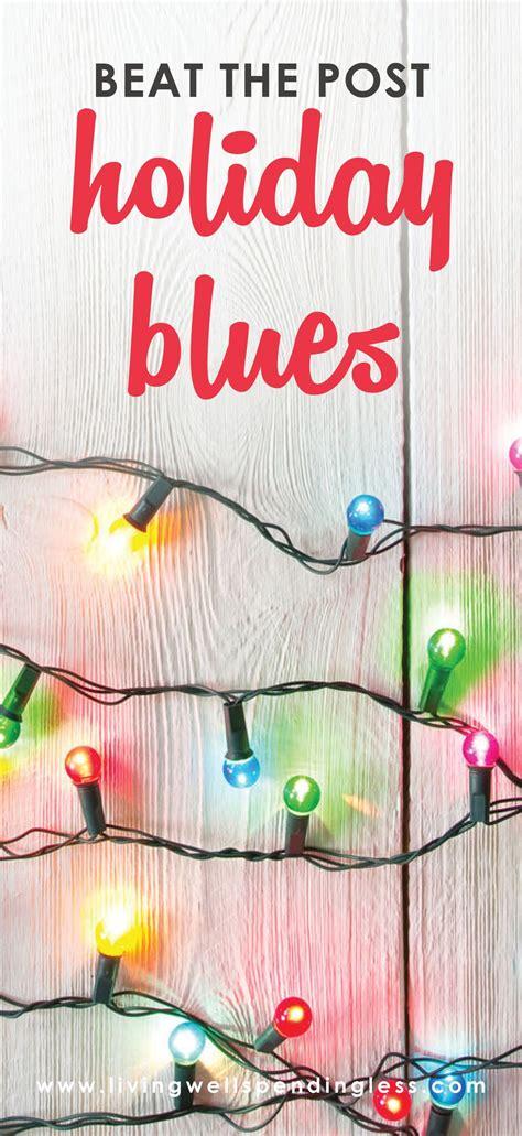 beat  post holiday blues ways  find joy  christmas