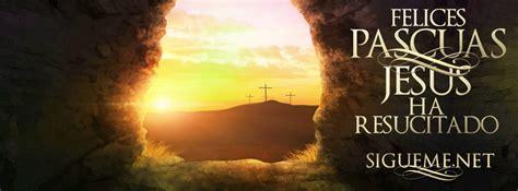 imagenes de jesus felices pascuas pascua y semana santa imagenes portadas de facebook