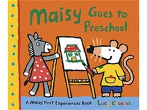 Maisy Goes To Preschool 1000 images about maisy s mouse on cousins mice and board book