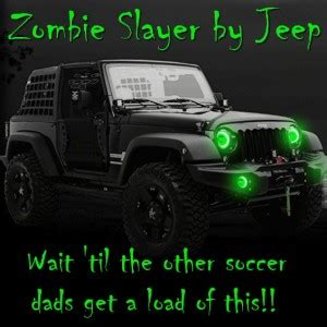 zombie slayer jeep best family car for the zombie apocalypse