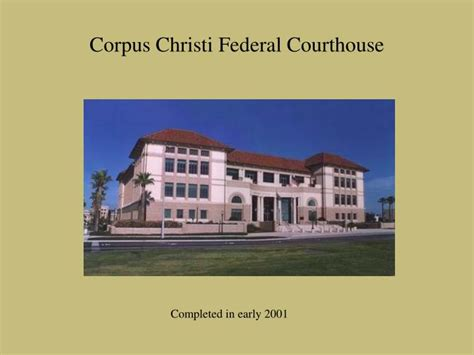 corpus christi court house ppt the southern district of texas then and now powerpoint presentation id 3212851