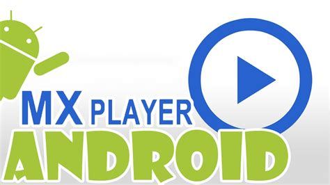 android version for mobile free mx player apk free version free