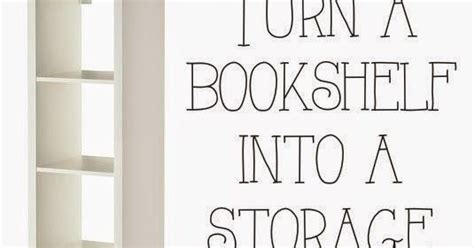helping grow up how to turn a bookshelf into a