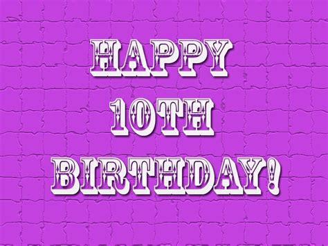 10th Birthday Quotes For 10th Birthday Quotes Birthday Quotes