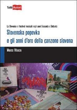 gli anni d oro testo slovenska popevka e gli anni d oro della canzone slovena
