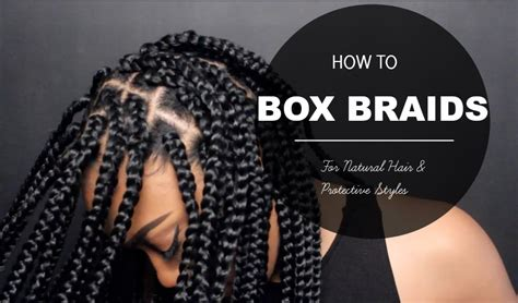 how to do a box braid step by step how to box braids protective style youtube