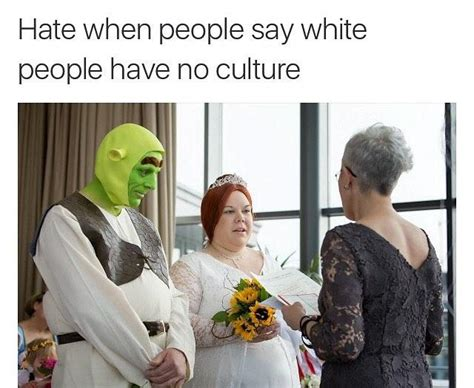 Black Girl Wedding Dress Meme - shrek wedding white people have no culture know your meme