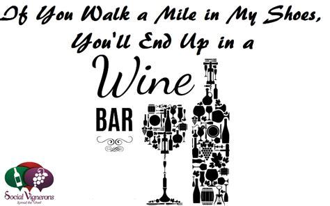 if you walk a mile in my shoes social vignerons