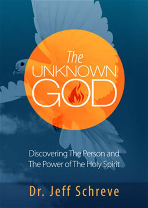 the unknown god discovering the person and power of the