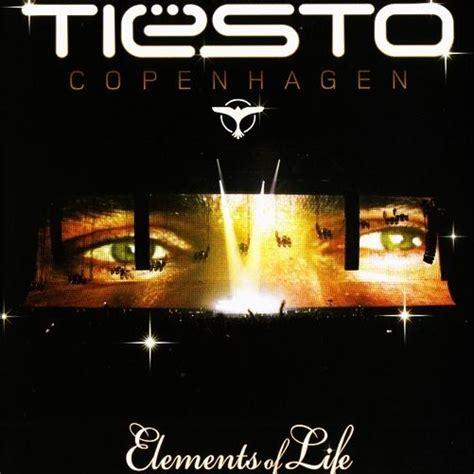 dj tiesto elements of life mp3 download tiesto elements of life copenhagen eol tour cd1 mp3