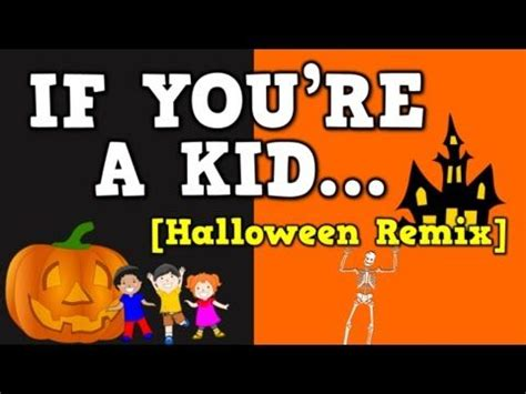 halloween themed songs if you re a kid halloween remix october themed song for