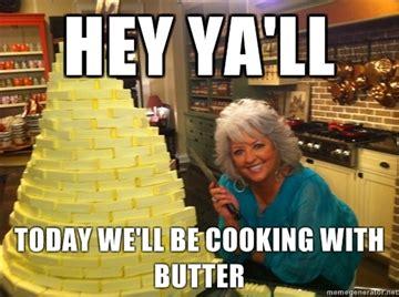 Paula Deen Butter Meme - mississippi roast pintester
