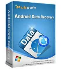 android data recovery full version crack ipubsoft android data recovery 2 0 25 crack full version