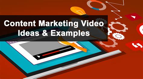 advertising themes exles content marketing video ideas exles contenttools