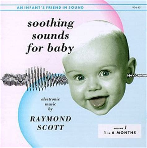 soothing sounds for baby vol 1 1 6 months by raymond