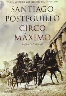 libro circo mximo la circo m 225 ximo de santiago posteguillo curistoria curiosidades de la historia curistoria