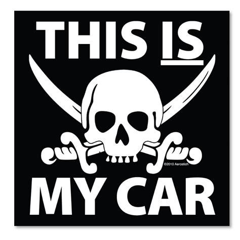 Kfz Aufkleber Cd by Aerostich This Is My Car Sticker Pirate Sticker