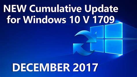 microsoft rolls out kb3116908 cumulative update for cumulative update for windows 10 v 1709 december 2017