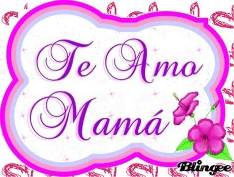 imagenes te amo mama 191 como decir te amo mam 225 y hacer feliz a tu madre