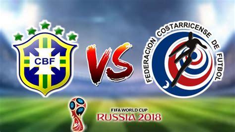 brasil x costa rica copa do mundo 2018 1 186 jogo fase de