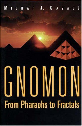 gnomon a novel books gnomon from pharaohs to fractals by midhat gazale