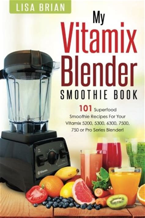 Vitamix Detox Book by Vitamix Blender Smoothie Book 101 Superfood Smoothie