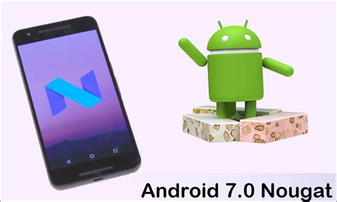 android version 7 how to install flash android 7 0 nougat s version on android device