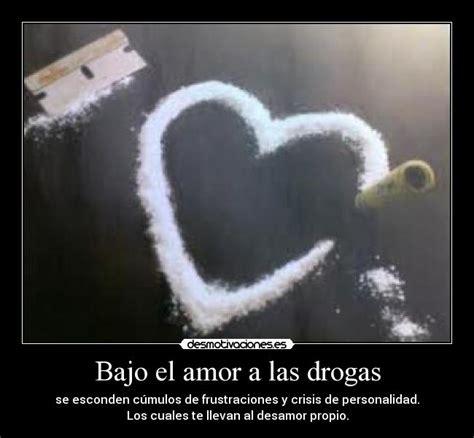 imagenes de drogas con frases de amor drogas y adicciones en el amor y en las drogas