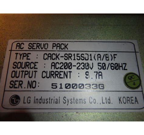 Ac Lg 1 2 Pk Model F05nxa lg ac servo pack model cack sr15sd1 a b f b n cacr srca15dzsy214 btm industrial