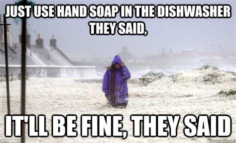Soap Meme - dishwasher soap memes
