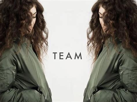 a team testo lorde team testo musickr e testi canzoni