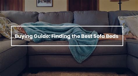 what is the best sofa bed to buy best sofa beds what to look for when buying a sofa bed