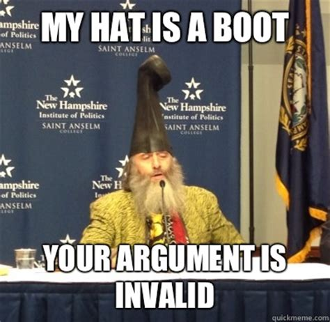Boot C Meme - my hat is a boot your argument is invalid vermin supreme