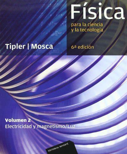 libro fsica para la ciencia f 237 sica para la ciencia y la tecnolog 237 a vol 2