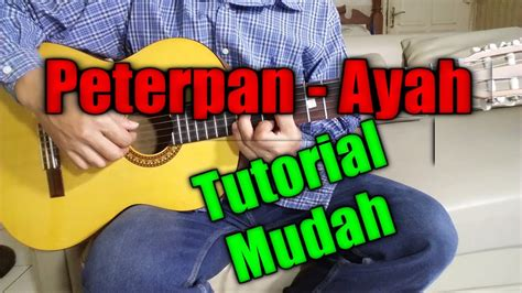 belajar kunci gitar lagu quot ayah quot peterpan tutorial