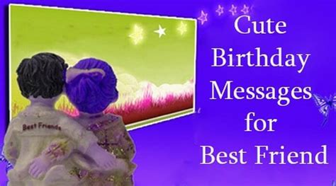cute birthday messages for best friend best friend