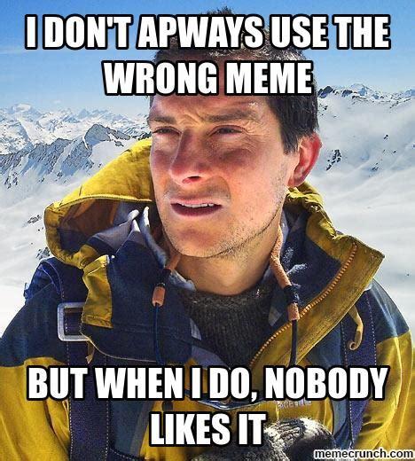 Wrong Meme - wrong meme